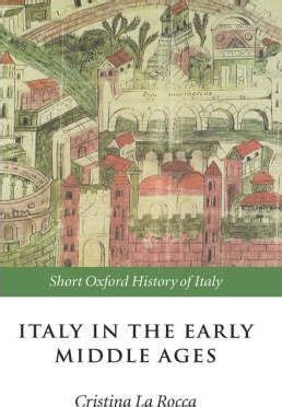 the ages 476 918 a d books italy in the early middle ages cristina la rocca