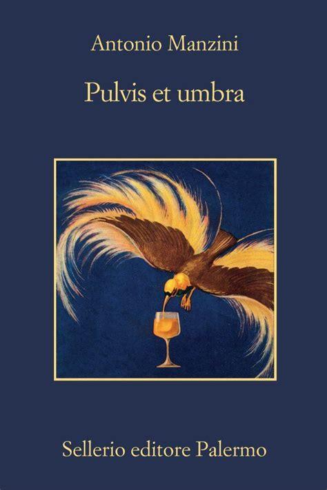 pulvis et umbra il b072khsvgt pulvis et umbra arriva il sesto romanzo con rocco schiavone tvzap
