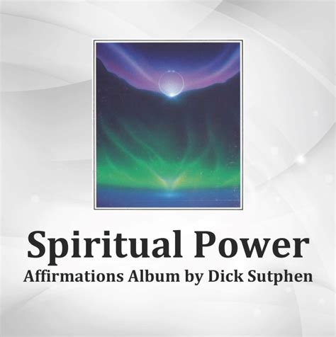 spiritual mind power affirmations practical mystical and spiritual inspiration applied to your books spiritual power affirmations album mp3