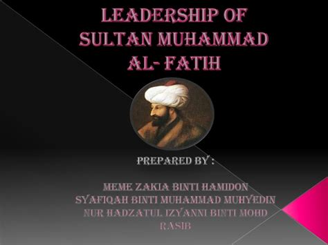 biography sultan muhammad al fatih leadership of sultan muhammad al fatih
