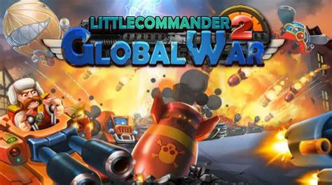 download game android little commander mod little commander 2 global war for android free download