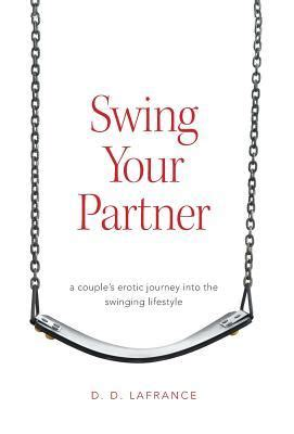swing partners swing your partner by d d lafrance reviews discussion