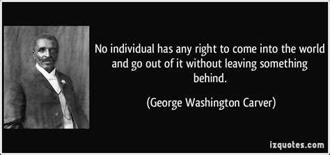 george washington a biography in his own words no individual has any right to come into the world and go