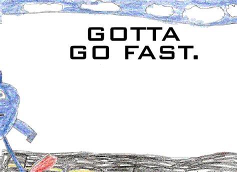 Sonic Gotta Go Fast Meme - gotta go fast gif gotta go fast know your meme