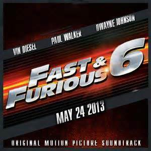 fast and furious soundtrack list fast furious 6 soundtrack list fast furious 6 movie