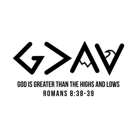 god is greater than the highs and lows tattoo god is greater than the highs and lows christian