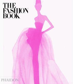 New Fashion Book Fashionalities by The Fashion Book New Edition Fashion Culture Phaidon