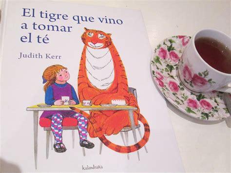 libro the tiger who came un libro por d 237 a el tigre que vino a tomar el t 233 judith kerr