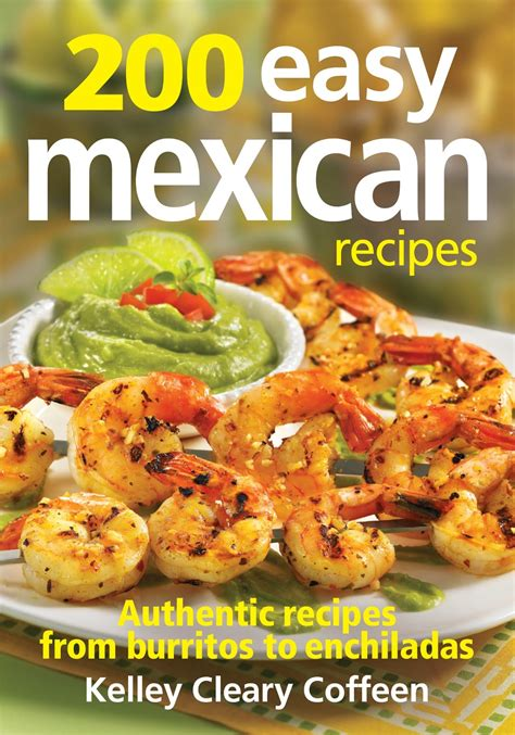 the mexican cookbook authentic recipes from a mexican table books with cards 200 easy mexican recipes cookbook review
