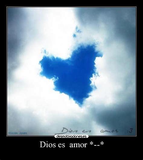 imagenes de dios del amor dios es amor desmotivaciones