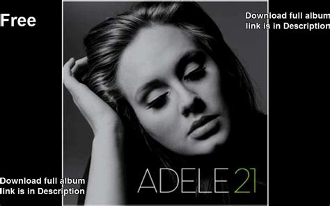 adele 21 full album playlist adele 21 album download