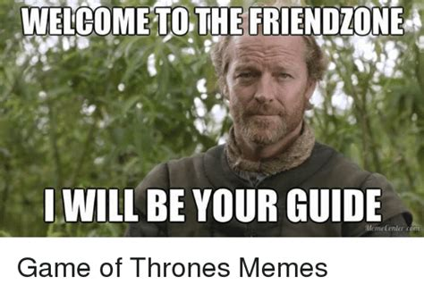 Will Meme - welcome to the friendzone i will be your guide memedentor