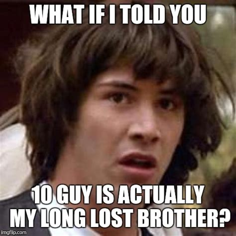 What If I Told You Meme Maker - conspiracy keanu meme imgflip