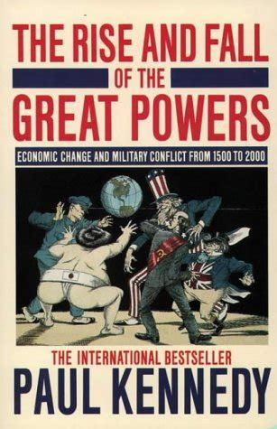 great powers and geopolitical change books the rise and fall of the great powers economic change and