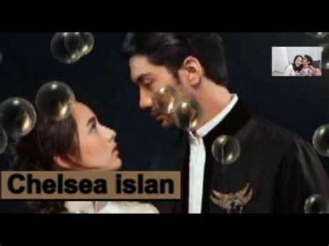 film chelsea islan youtube chelsea islan adegan ciuman termanis youtube