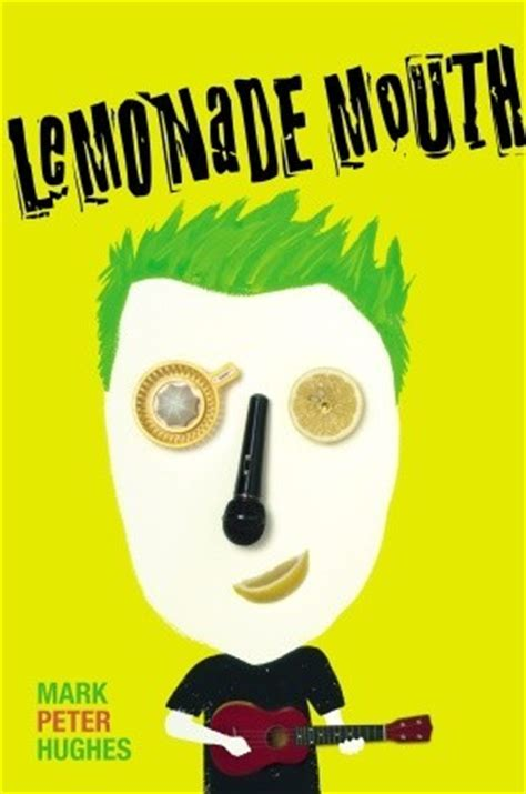 libro my mouth is a lemonade mouth by mark peter hughes reviews discussion bookclubs lists