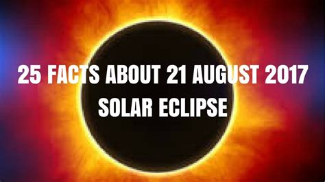 random facts about 2017 what makes 2017 a year to remember books 25 solar eclipse facts about 21st august 2017