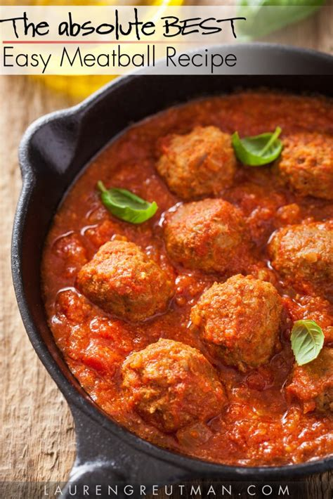 easy meatball recipe the perfect meatball lauren greutman