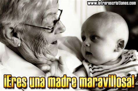 eres una madre maravillosa frases para una abuelita en el dia de las madres imagui