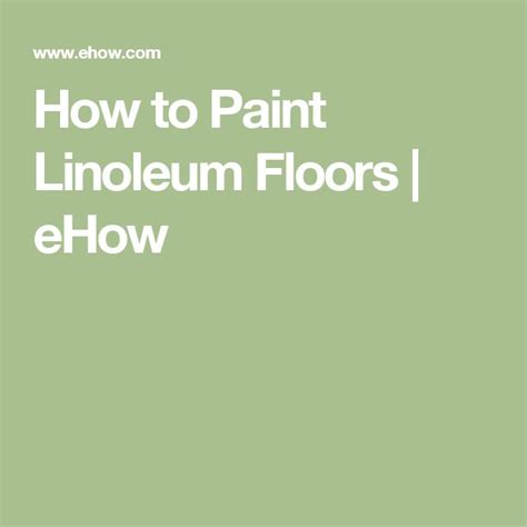 how to get paint of linoleum floor 1000 ideas about painted linoleum floors on
