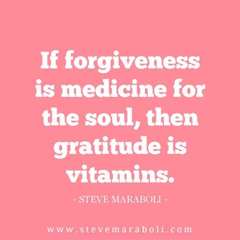 Medicine For The Soul if forgiveness is medicine for the soul then gratitude is