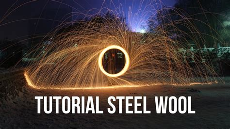 tutorial fotografi tutorial fotografi teknik light painting steel wool youtube