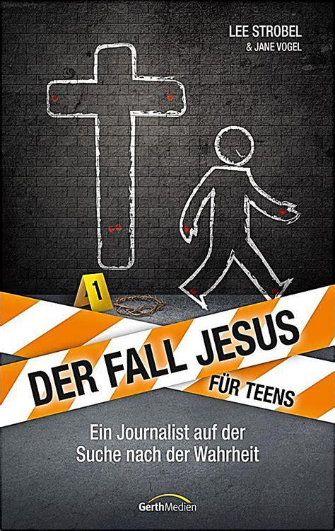 libro der fall jesus ein der fall jesus f 252 r teens buch bei weltbild de online bestellen