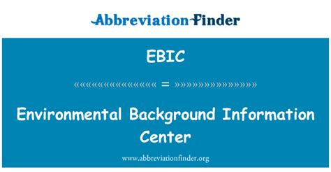 background information definition d 233 finition de ebic environmental background information