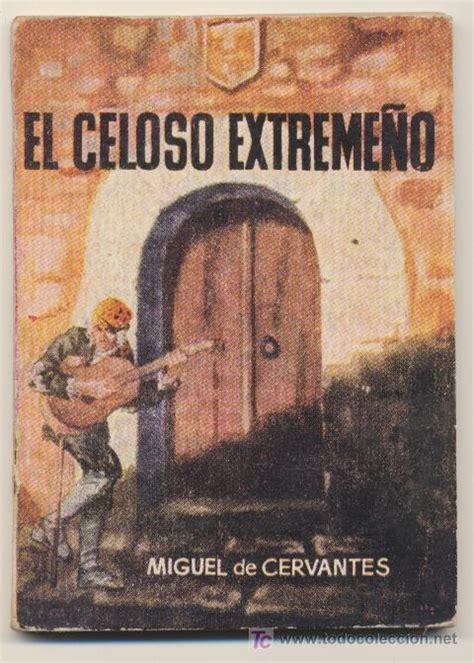 libro novelas ejemplares de miguel miguel de cervantes el celoso extreme 241 o estreme 241 o educarchile didactalia material educativo