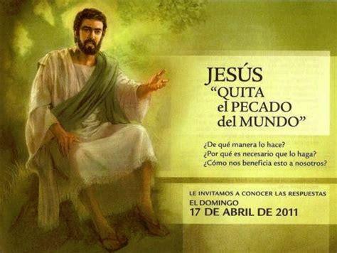 testigos de jehova jesus dijo claramente a sus seguidores que no mi laboratorio m 243 vil jes 250 s quita el pecado del mundo