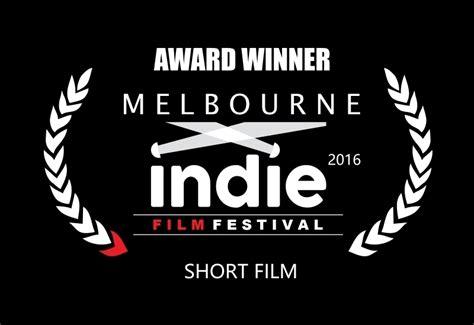 drama film festival short melbourne indie film festival awards 2016 short films