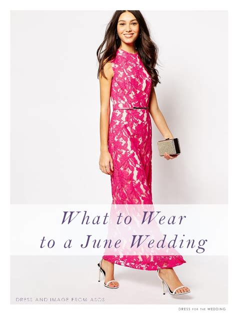 Wedding Attire In June by What To Wear To A June Wedding