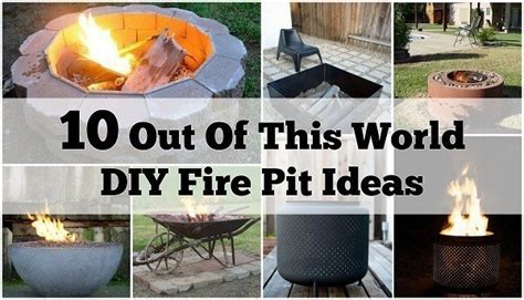 10 out of this world diy fire pit ideas