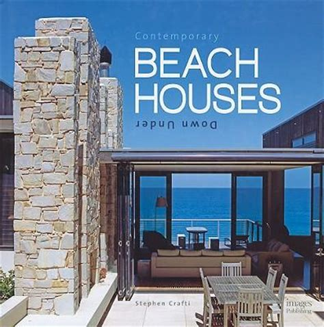best place to buy a beach house booktopia contemporary beach houses down under by stephen crafti 9781864703009 buy