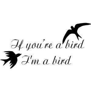 if your a bird im a bird tattoo if your a bird im a bird search