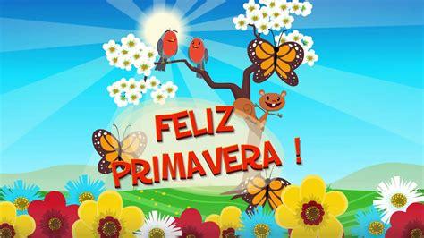 imagenes feliz dia primavera funmoods quot feliz primavera quot tarjeta animada youtube
