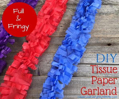 How To Make A Paper Garland - diy tissue paper garland celebrate every day with me