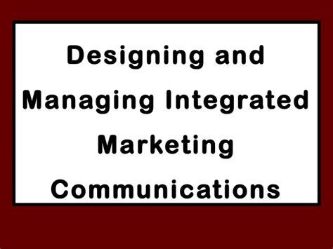 Integrated Marketing Communication Mba Syllabus by Designing And Managing Integrated Marketing Communications