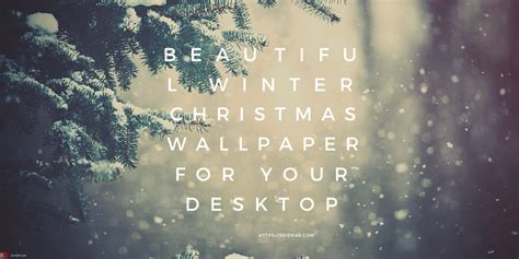 christmas themes for your pc 22 winter christmas wallpaper for desktops