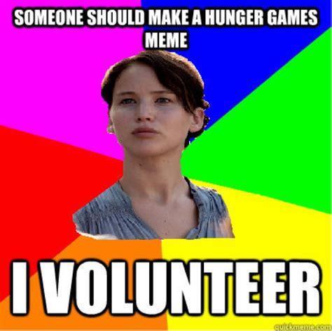 I Volunteer Meme - hunger games