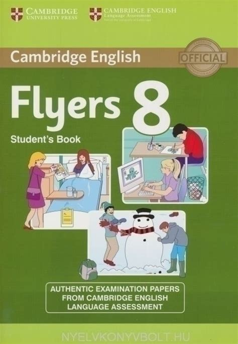 cambridge english flyers 1 cambridge english flyers 8 student s book nyelvk 246 nyv forgalmaz 225 s nyelvk 246 nyvbolt nyelvk 246 nyv