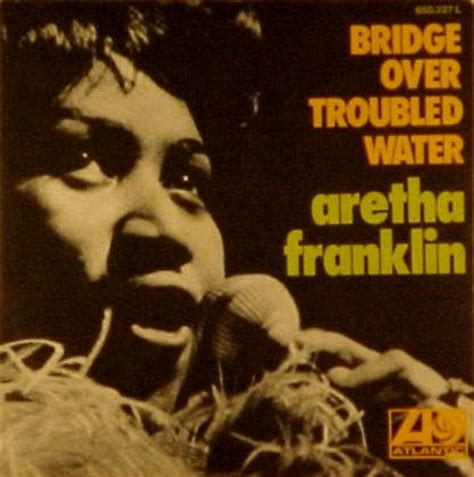 testo bridge troubled water aretha franklin bridge troubled water year