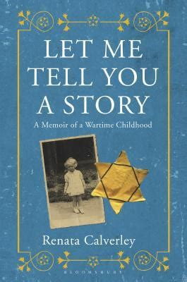 tell me what you want books let me tell you a story a memoir of a wartime childhood