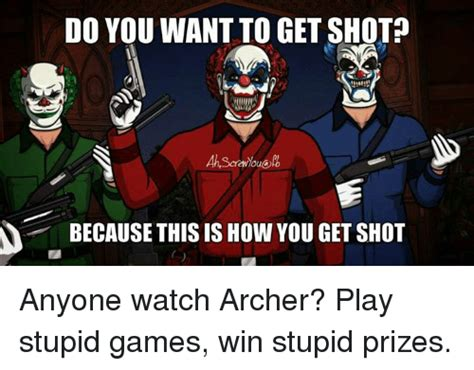 Do You Want To Play A Game Meme - funny archers memes of 2016 on sizzle god