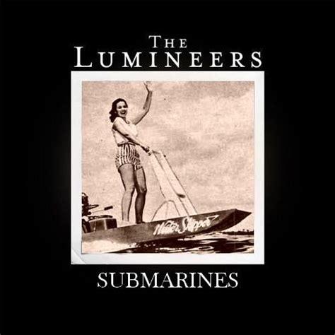 traduzione testo where is the the lumineers submarines traduzione in italiano testo e