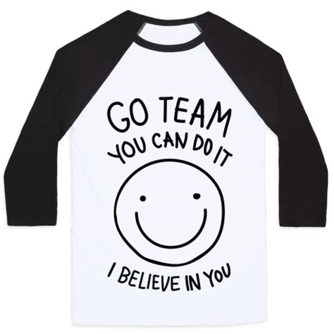 Black Goes Do You It Or It by Go Team You Can Do It I Believe In You Cmyk Baseball