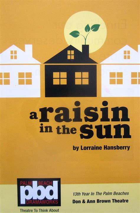 a raisin in the sun a look at themes lacunae musing dramaworks a raisin in the sun a