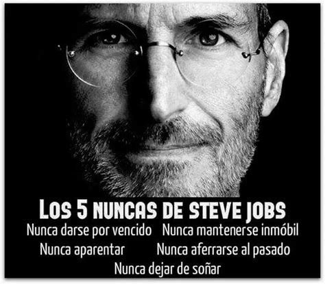 steve jobs biography in spanish los 5 nuncas de steve jobs frases celebres pinterest
