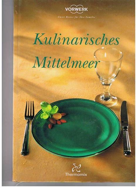 Thermomix Ja Oder Nein 5493 by Kulinarisches Mittelmeer Kochbuch Thermomix Tm 31