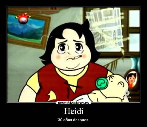 Memes De Heidi - heidi desmotivaciones